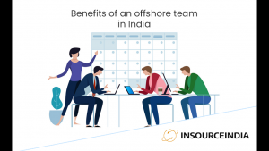 Benefits of an offshore team in India
