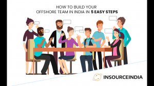 How to Build Your Offshore Team in India in 5 Easy Steps