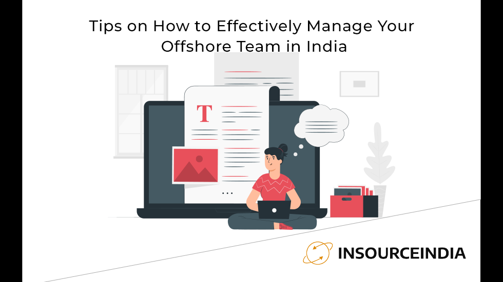 Tips on How to Effectively Manage Your Offshore Team in India