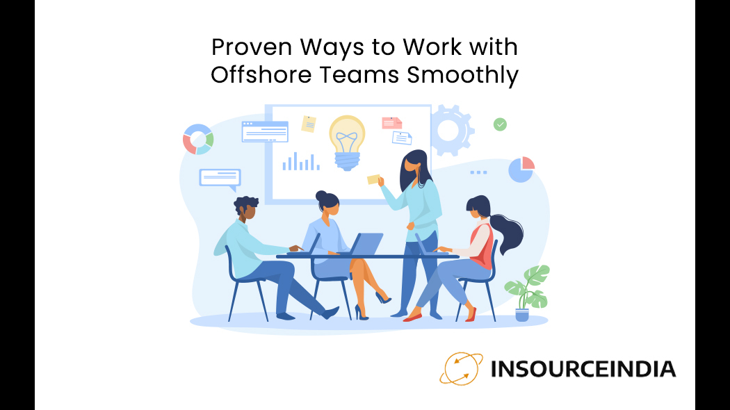 Proven Ways to Work with Offshore Teams Smoothly