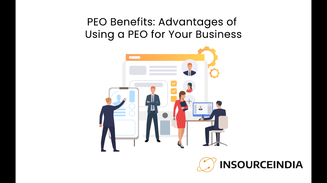 PEO Benefits: Advantages of Using a PEO for Your Business