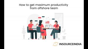 How to get maximum productivity from offshore team